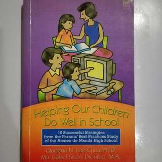 Helping Our Children Do Well in School Parent's Strategy Book