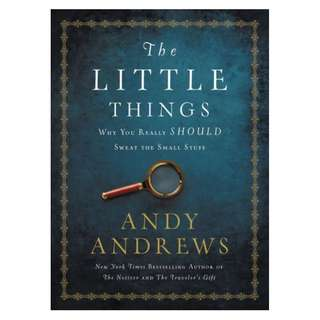 (Ebook) The Little Things: Why You Really Should Sweat the Small Stuff by Andy Andrews