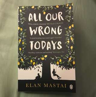 All our wrong todays (fiction)