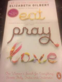 Eat, Pray, Love by Elizabeth Gilbert (One woman's search for everything across Italy, India and Indonesi)a