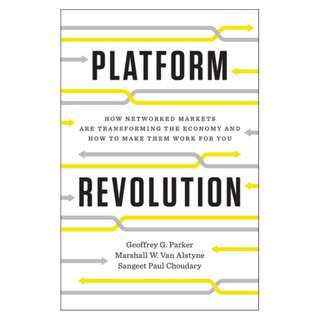 (Ebook) Platform Revolution: How Networked Markets Are Transforming the Economy--and How to Make Them Work for You by Geoffrey G. Parker, Marshall W. Van Alstyne, Sangeet Paul Choudary