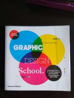 """Graphic Design School : """"A Foundation Course for Graphic Designers Working in Print, Moving Image and Digital Media"""" Book"""