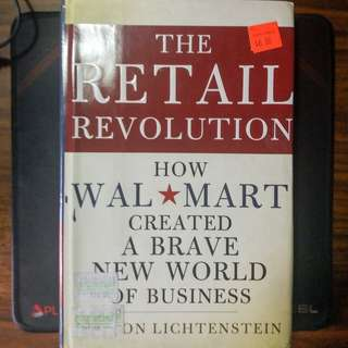 The Retail Revolution: How Walmart Created a Brave New World of Business
