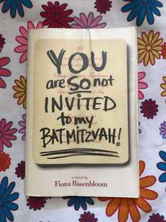 You are so not invited to my Batmitzvah!