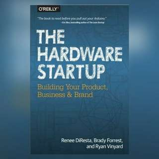 The Hardware Startup: Building Your Product, Business and Brand Ebook