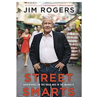 Street Smarts: Adventures on the Road and in the Markets Hardcover by Jim Rogers