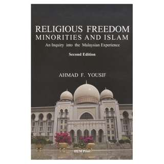 Religious Freedom, Minorities and Islam: An Inquiry into the Malaysian Experience