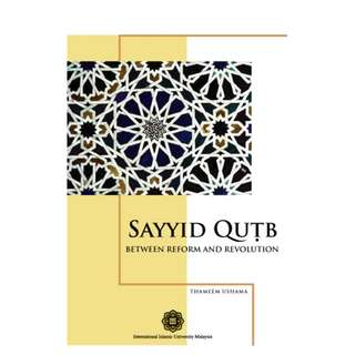 Sayyid Qutb: Between Reform and Revolution