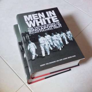 Men in White - The Untold Story Of Singapore's Ruling Political Party (Hardcover) BN