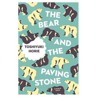 (Ebook) The Bear and the Paving Stone by by Toshiyuki Horie