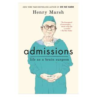 (Ebook) Admissions: Life as a Brain Surgeon by Henry Marsh