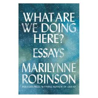 (Ebook) What Are We Doing Here? by Marilynne Robinson