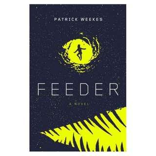 (Ebook) Feeder by Patrick Weekes