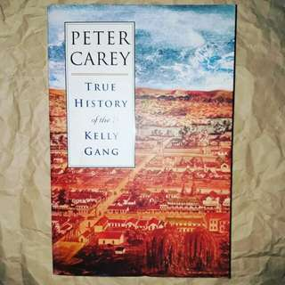 True History of Kelly Gang by Peter Carey