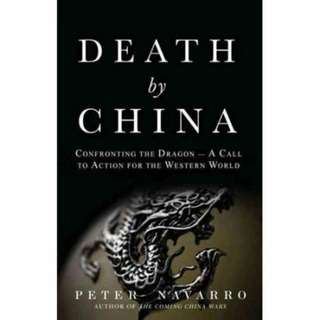 Death by China: Confronting the Dragon - A Global Call to Action by Peter Navarro, Greg Autry