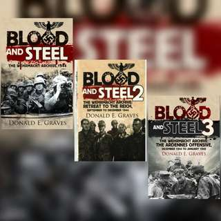 Blood and Steel by Donald E. Graves