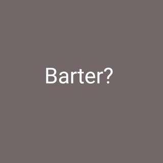 Barter!
