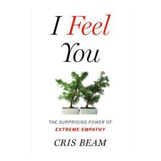 (Ebook) I Feel You: The Surprising Power of Extreme Empathy by Cris Beam