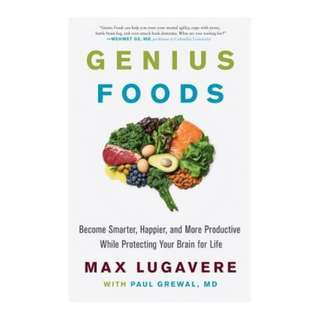 (Ebook) Genius Foods: Become Smarter, Happier, and More Productive While Protecting Your Brain for Life by Max Lugavere, Paul Grewal, M.D.