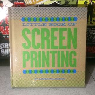 Little Book of SCREEN PRINTING by Caspar Williamson #books #graphicdesign #screenprinting