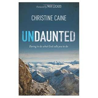 #Blessing: Undaunted: Daring to do what God calls you to do (Christine Caine)