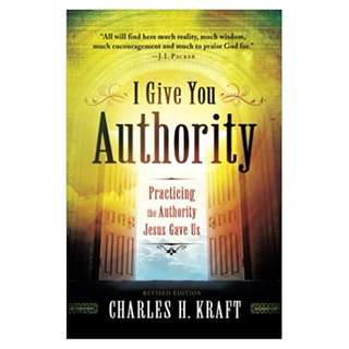 Giveaway/Book exchange: I Give You Authority: Practicing the Authority Jesus Gave Us (Charles H. Kraft)