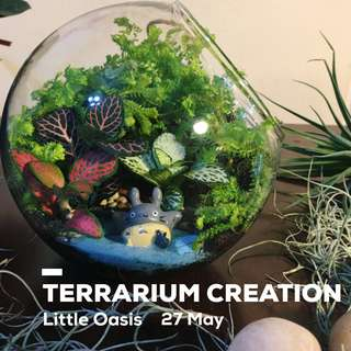 🌸TERRARIUM WORKSHOP: Little Oasis (27 May at ARTBOX2018. Limited Slots! Book your slot now!)