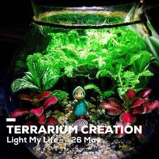 🔮TERRARIUM WORKSHOP: Light My Life (26 May @ ARTBOX2018. Limited slots! Book your slot now!)