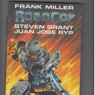 Robocop by Frank Miller. Based on the original draft of the Robocop 2 film.