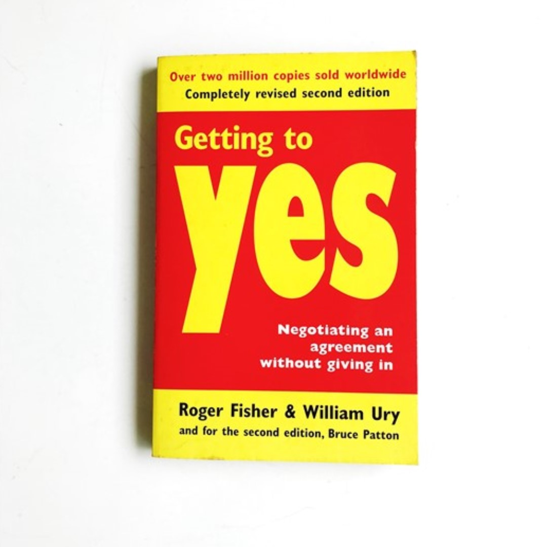 Getting To Yes Negotiating An Agreement Without Giving In Books