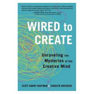(Ebook) Wired to Create: Unraveling the Mysteries of the Creative Mind by Scott Barry Kaufman