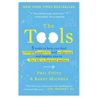 (Ebook) The Tools: 5 Tools to Help You Find Courage, Creativity, and Willpower--and Inspire You to Live Life in Forward Motion by Phil Stutz, Barry Michels