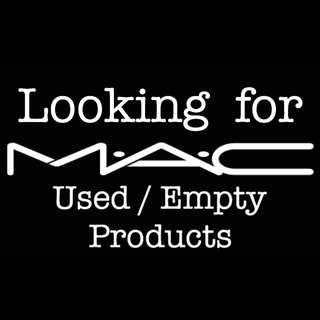 Looking for MAC Used / Empty Products