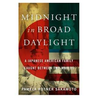 (Ebook) Midnight in Broad Daylight: A Japanese American Family Caught Between Two Worlds by Pamela Rotner Sakamoto