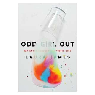 (Ebook) Odd Girl Out: My Extraordinary Autistic Life by Laura James