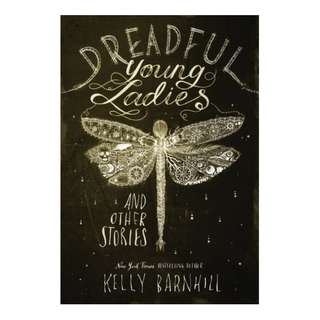 (Ebook) Dreadful Young Ladies and Other Stories by Kelly Barnhill