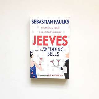 Jeeves and the Wedding Bells (Sebastian Faulks)