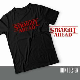 """Straight Ahead"" (Stranger Things inspired tee)"