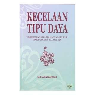 Kecelaan Tipu Daya: Terjemahan Kitab Dhamm al-Ghurur daripada Ihya 'Ulum al-Din – soft cover