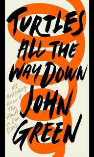FREE COPY - Turtles All The Way Down (John Green)