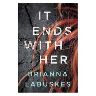 E-book English Novel - It Ends With Her - Brianna Labuskes