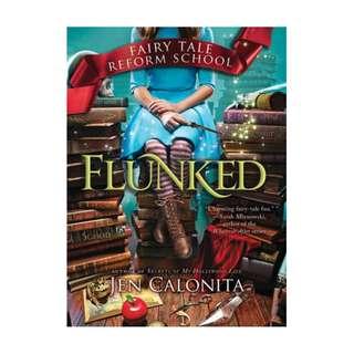 E-book English Novel - Flunked (Fairy Tale Reform School, #1) by Jen Calonita