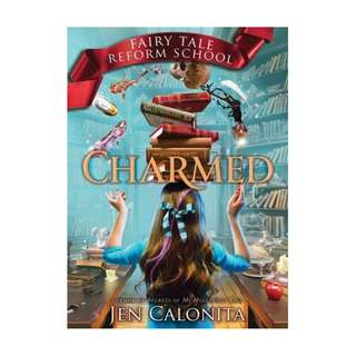 E-book English Novel - Charmed (Fairy Tale Reform School, #2) by Jen Calonita