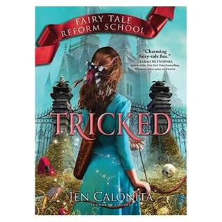 E-book English Novel - Tricked (Fairy Tale Reform School #3) by Jen Calonita