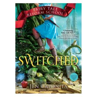 E-book English Novel - Switched (Fairy Tale Reform School #4) by Jen Calonita