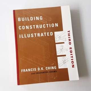 Building Construction Illustrated (3rd Edition) by Francis D.K. Ching & Cassandra Adams