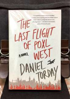 # Novel《New Book Condition + Hardcover Edition + A Fiction Weaves Together What It Means To Be A Family In The Shadow Of War— To Love, To Lose, And To Heal》Daniel Torday - THE LAST FLIGHT OF POXL WEST