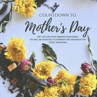 Countdown to Mother's Day 10% Discount on all our items.