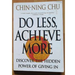 Do Less Achieve More - Discover The Hidden Power Of Giving In