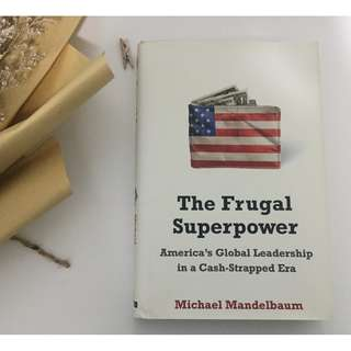 """The Frugal Superpower"" by Michael Mandelbaum"